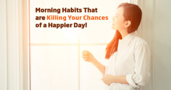 Give Up These Morning Habits To Have A Happier Day