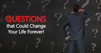 7 Life Altering Questions You Need To Ask Yourself